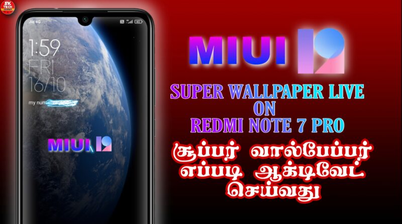 MIUI 12 features and Super wallpaper on Redmi Note 7 Pro in Tamil